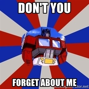 Optimus Prime - Don't You Forget About Me