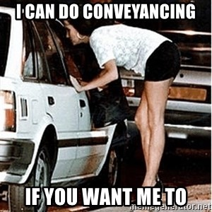 Karma prostitute  - I CAN DO CONVEYANCING IF YOU WANT ME TO
