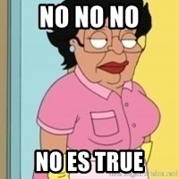 Consuela Family Guy Maid - no no no no es true