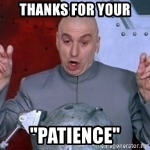 """austin powers dr - Thanks for your """"PATIENCE"""""""