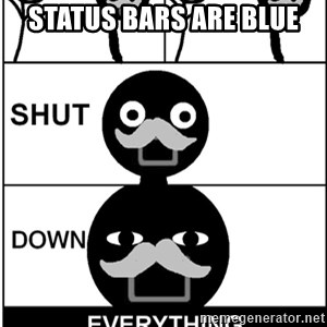Shut Down Everything - Status bars are blue