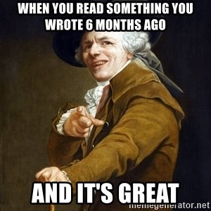 Joseph Ducreaux - When you read something you wrote 6 months ago and it's great