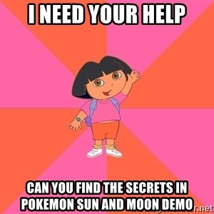Noob Explorer Dora - I Need Your Help Can You Find The secrets in Pokemon Sun and Moon Demo