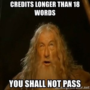 Gandalf You Shall Not Pass - credits longer than 18 words  you shall not pass