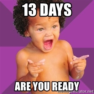 Baby $wag - 13 days Are you ready