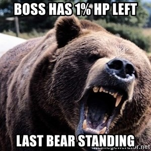 Bear week - Boss has 1% HP left Last Bear Standing