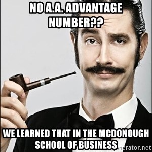 Rich Guy - No A.A. Advantage Number?? We learned that in the McDonough School of Business