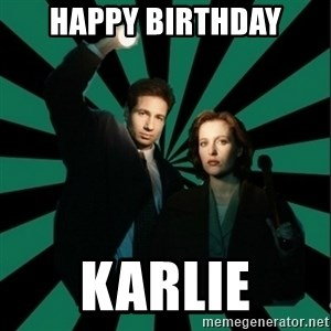 "Typical fans ""The X-files"" - Happy Birthday Karlie"