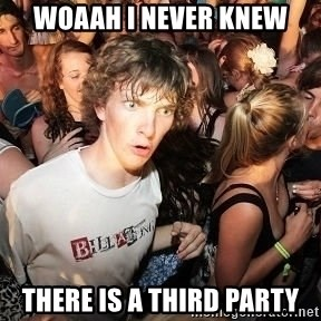 Sudden Realization Ralph - woaah i never knew there is a third party