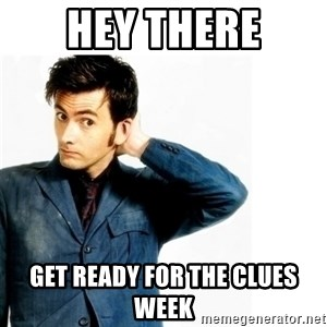 Doctor Who - hey there get ready for the clues week