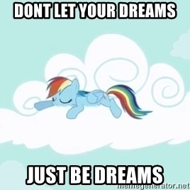Rainbow Dash Cloud - Dont let your dreams just be dreams