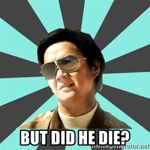 mr chow -  but did he die?