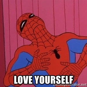 Spidermantripping -  love yourself