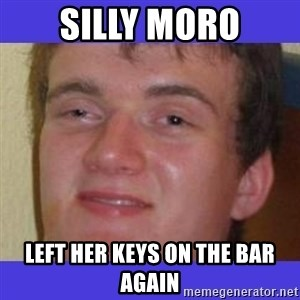 rally drunk guy - SILLY MORO LEFT HER KEYS ON THE BAR AGAIN
