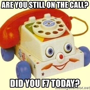Sinister Phone - are you still on the call? did you f7 today?