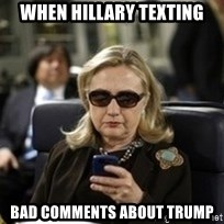 Hillary Text - when hillary texting bad comments about trump