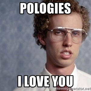 Napoleon Dynamite - pologies i love you