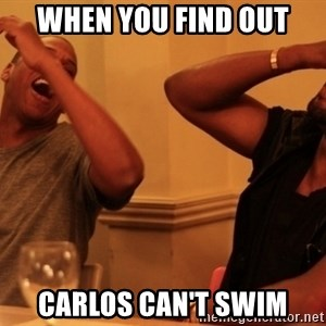 kanye west jay z laughing - WHEN YOU FIND OUT CARLOS CAN'T SWIM