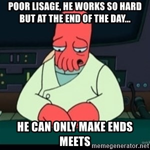 Sad Zoidberg - Poor Lisage, he works so hard but at the end of the day... He can only make ends meets