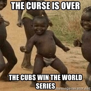 Success African Kid - THE CURSE IS OVER THE CUBS WIN THE WORLD SERIES
