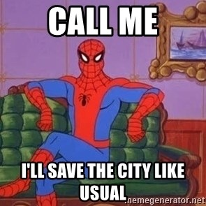 spider manf - Call me I'll save the city like usual