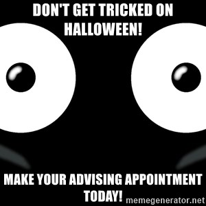 Scary Mr. Popo - Don't get tricked on Halloween! Make your advising appointment today!