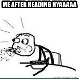 Cereal Guy Spit - Me after reading Hyaaaaa