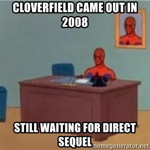 60s spiderman behind desk - Cloverfield Came Out In 2008 Still Waiting For Direct Sequel