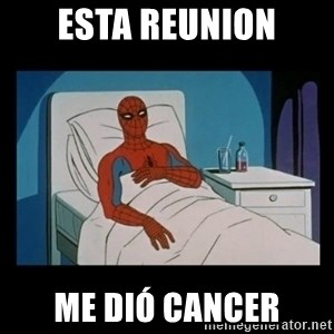 it gave me cancer - Esta reunion Me dió cancer