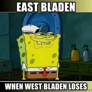 "Spongebob ""You thought..."" - east bladen when west bladen loses"