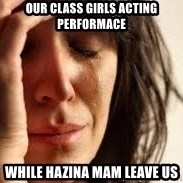 Crying lady - OUR CLASS GIRLS ACTING PERFORMACE WHILE HAZINA MAM LEAVE US