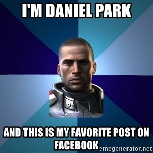 Blatant Commander Shepard - I'm Daniel Park And this is my Favorite post on facebook