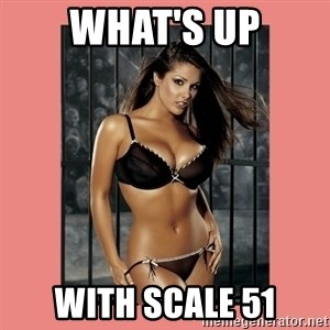 Hot Girl - what's up with scale 51