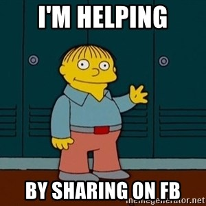 Ralph Wiggum - I'm helping By sharing on FB