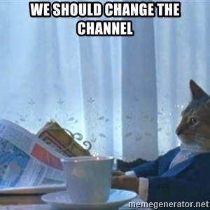 newspaper cat realization - We should change the channel