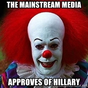 Pennywise the Clown - The Mainstream media approves of Hillary