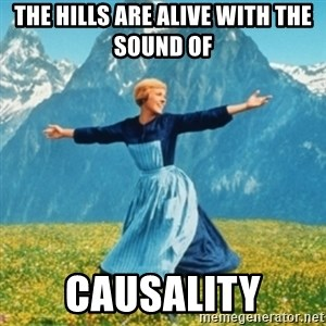 Sound Of Music Lady - the hills are alive with the sound of  causality