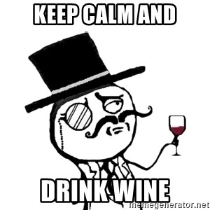 Gentleman with wine - KEEP CALM AND DRINK WINE