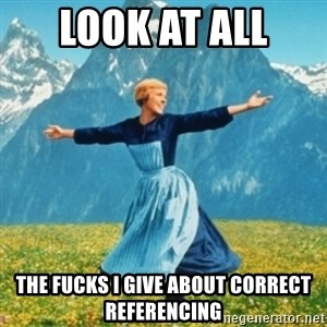 Sound Of Music Lady - Look at all  the fucks i give about correct referencing