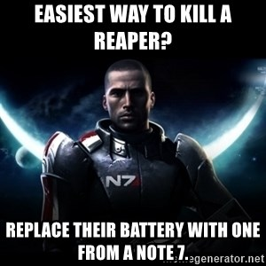 Mass Effect - Easiest way to kill a Reaper?  Replace their battery with one from a Note 7.
