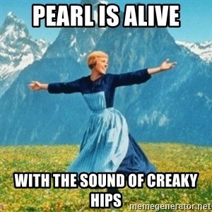 Sound Of Music Lady - Pearl is alive With the sound of creaky hips
