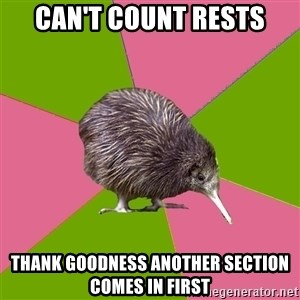 Choir Kiwi - Can't count rests Thank goodness another section comes in first