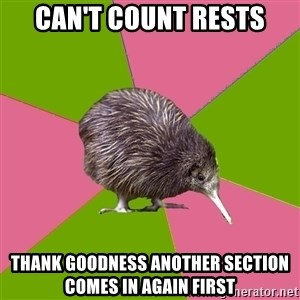 Choir Kiwi - Can't count rests Thank goodness another section comes in again first