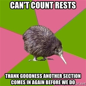 Choir Kiwi - Can't count rests Thank goodness another section comes in again before we do