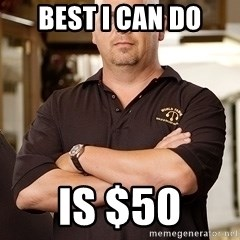 Pawn Stars Rick - Best i can do is $50