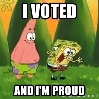Ugly and i'm proud! - I voted  and I'm proud