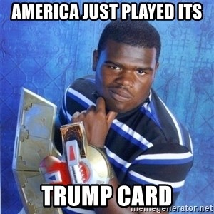 yugioh - America just played its Trump card