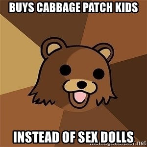 Pedobear81 - Buys Cabbage Patch Kids Instead Of Sex Dolls