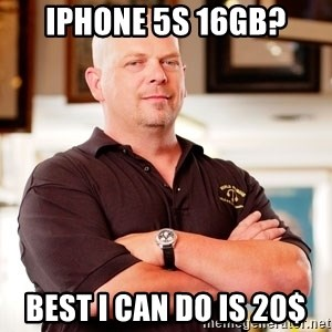 Pawn Stars Rick - Iphone 5s 16gb? BEST I CAN DO IS 20$