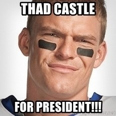 Thad Castle - Thad Castle For President!!!
